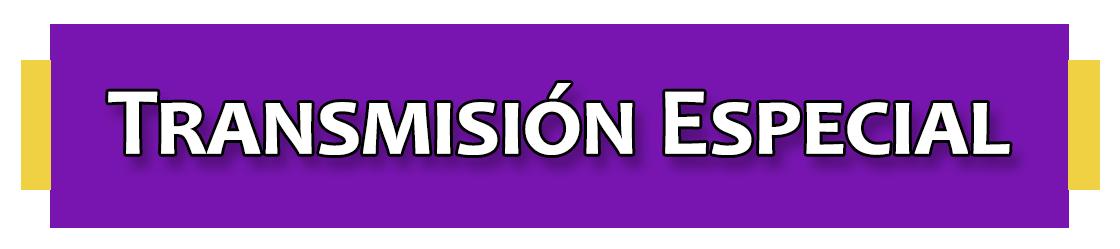 TRANSMISIÓN ESPECIAL